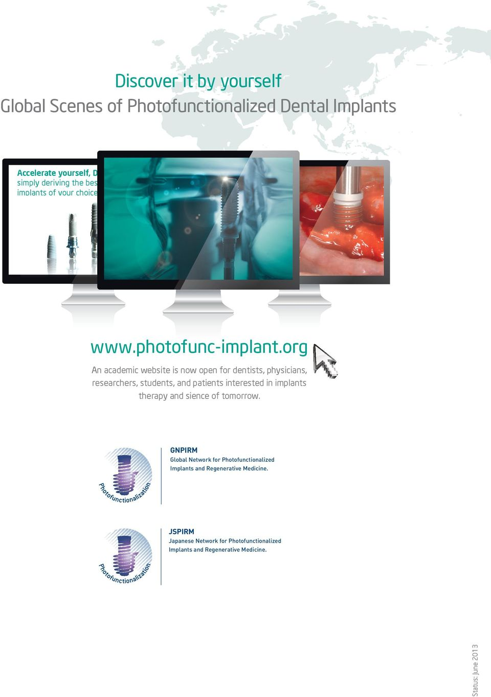 org An academic website is now open for dentists, physicians, researchers, students, and patients interested in implants therapy and