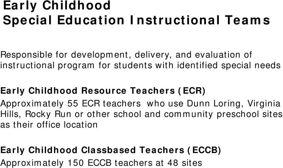 Approximately 55 ECR teachers who use Dunn Loring, Virginia Hills, Rocky Run or other school and community