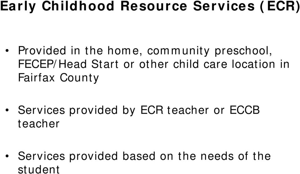 location in Fairfax County Services provided by ECR teacher