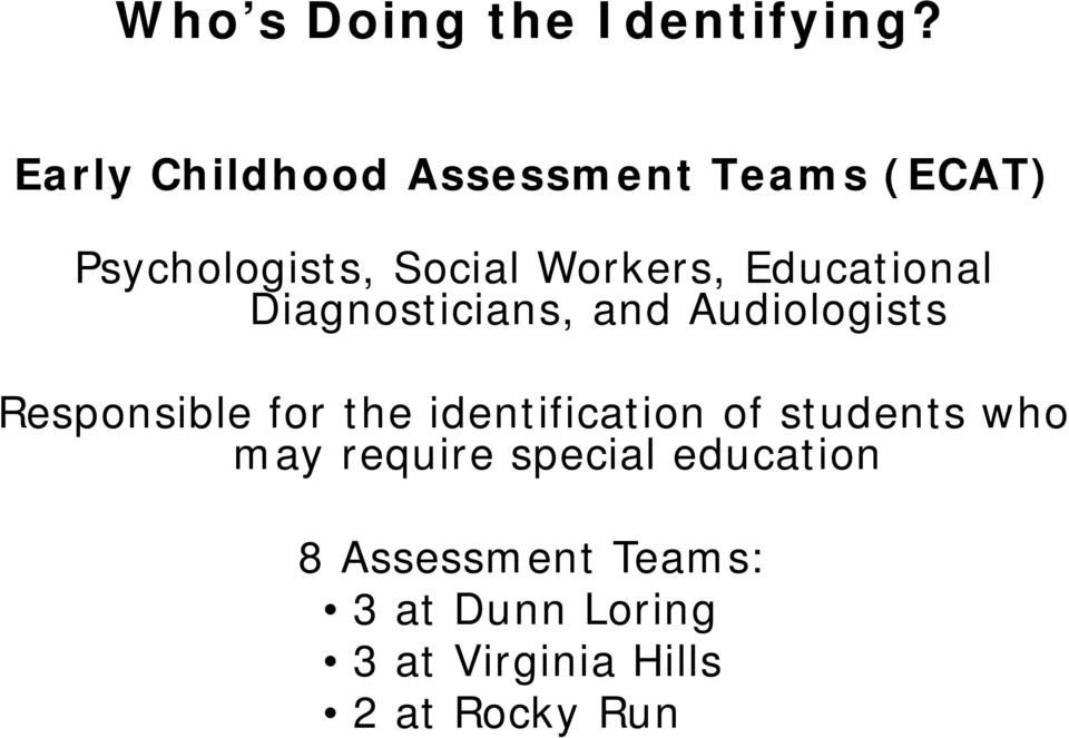 Educational Diagnosticians, and Audiologists Responsible for the