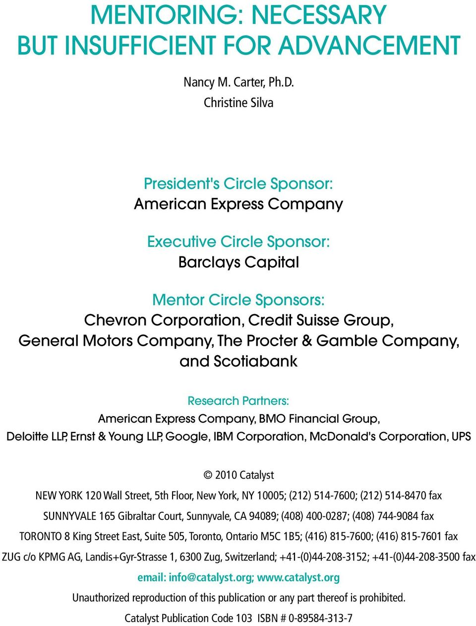 Christine Silva President's Circle Sponsor: American Express Company Executive Circle Sponsor: Barclays Capital Mentor Circle Sponsors: Chevron Corporation, Credit Suisse Group, General Motors