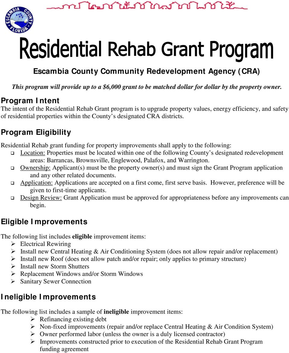 Program Eligibility Residential Rehab grant funding for property improvements shall apply to the following: Location: Properties must be located within one of the following County s designated