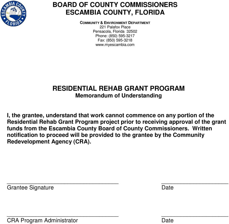 com RESIDENTIAL REHAB GRANT PROGRAM Memorandum of Understanding I, the grantee, understand that work cannot commence on any portion of the Residential