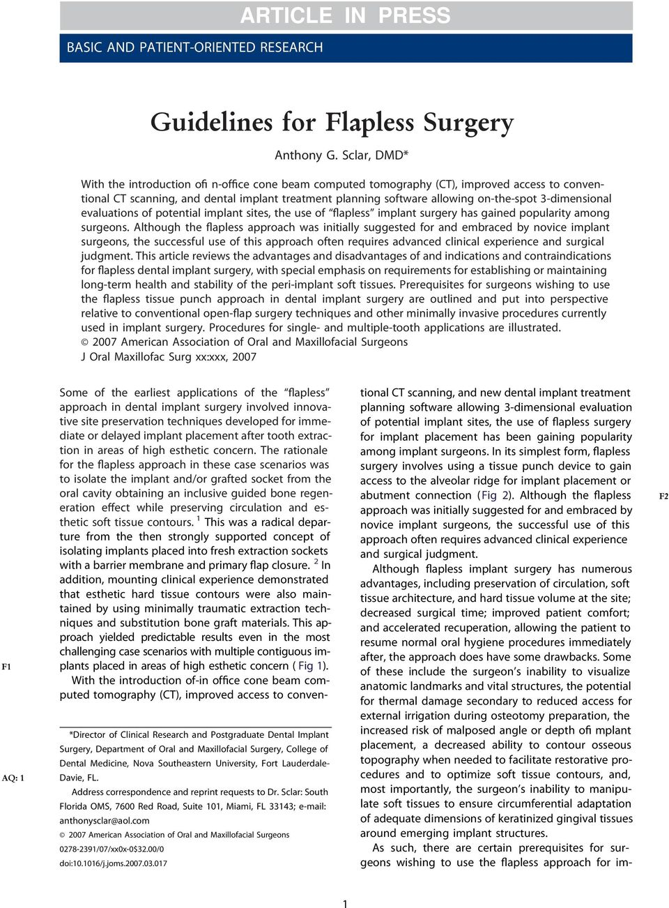 3-dimensional evaluations of potential implant sites, the use of flapless implant surgery has gained popularity among surgeons.