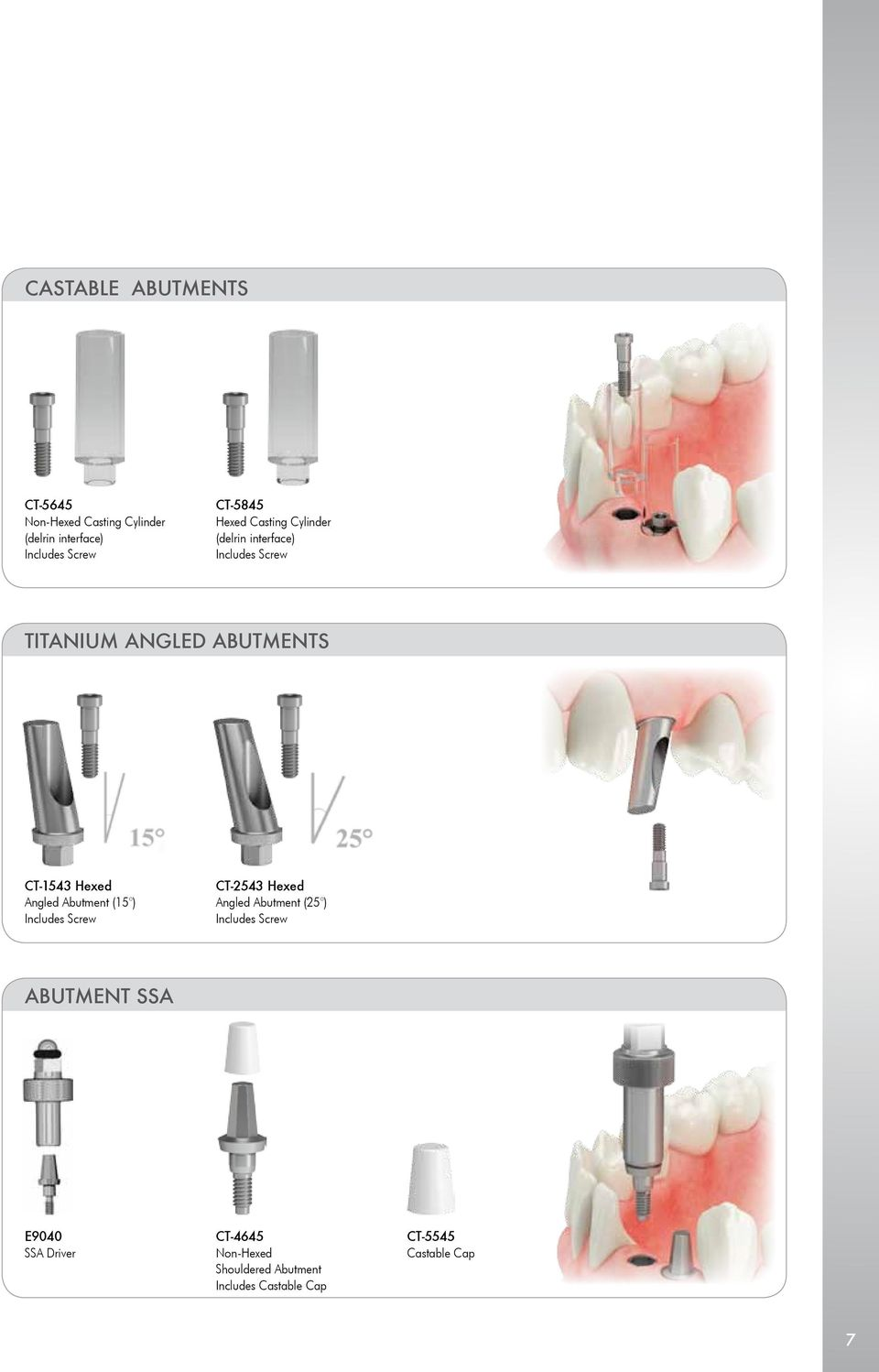 Angled Abutment (15 ) Includes Screw CT-2543 Hexed Angled Abutment (25 ) Includes Screw ABUTMENT