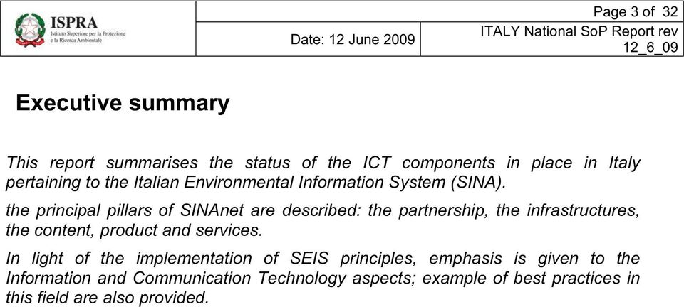 the principal pillars of SINAnet are described: the partnership, the infrastructures, the content, product and services.