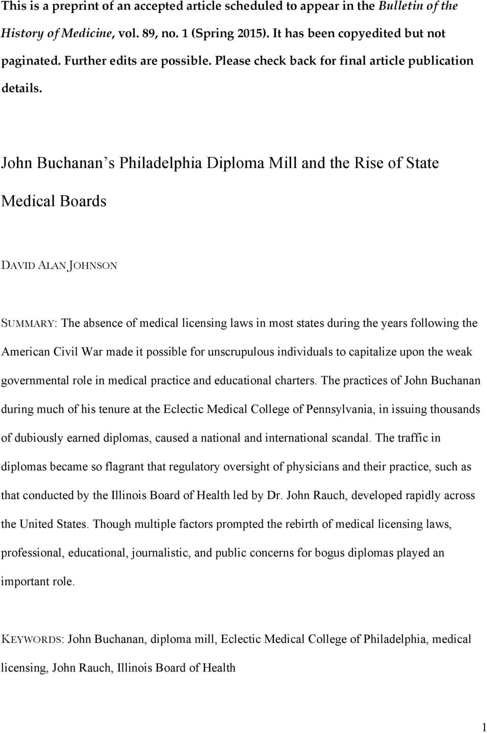 The practices of John Buchanan during much of his tenure at the Eclectic Medical College of Pennsylvania, in issuing thousands of dubiously earned diplomas, caused a national and international