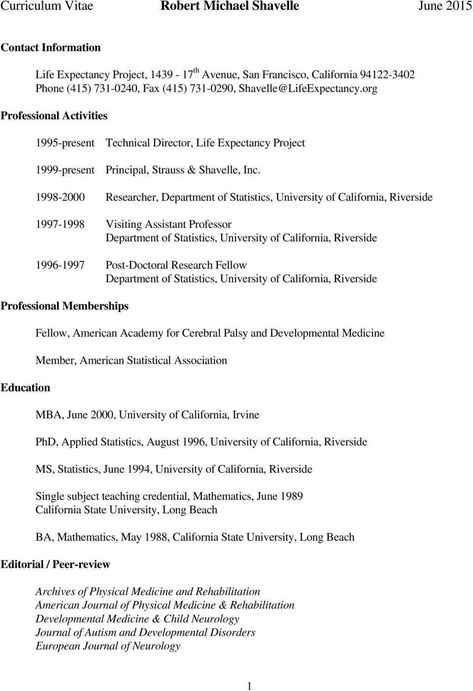 1998-2000 Researcher, Department of Statistics, University of California, Riverside 1997-1998 Visiting Assistant Professor Department of Statistics, University of California, Riverside 1996-1997
