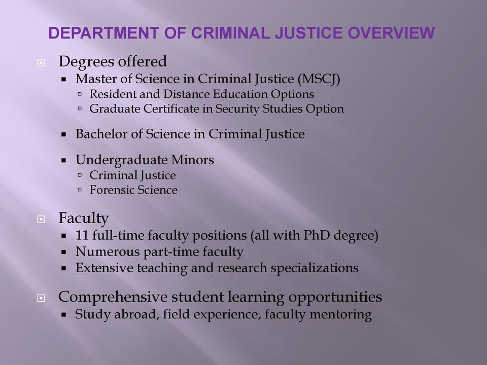 Criminal Justice Forensic Science Faculty 11 full-time faculty positions (all with PhD degree) Numerous part-time faculty