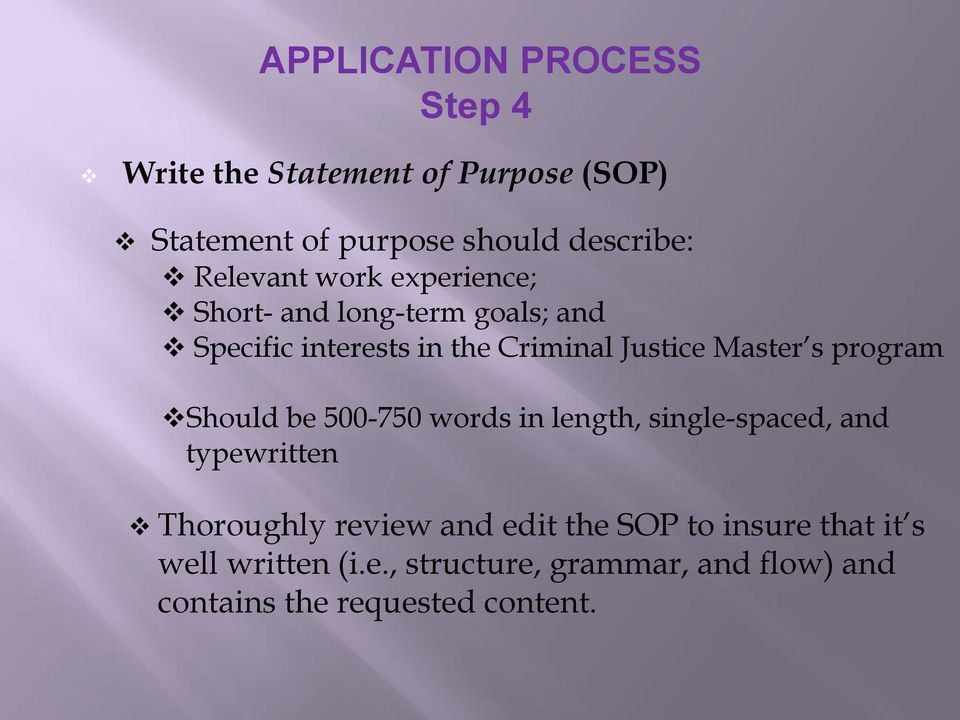 Master s program Should be 500-750 words in length, single-spaced, and typewritten Thoroughly review and