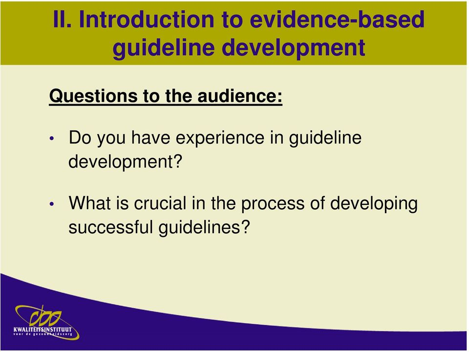 have experience in guideline development?