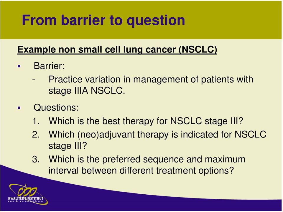 Which is the best therapy for NSCLC stage III? 2.