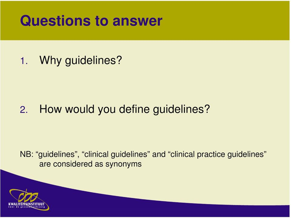 NB: guidelines, clinical guidelines and