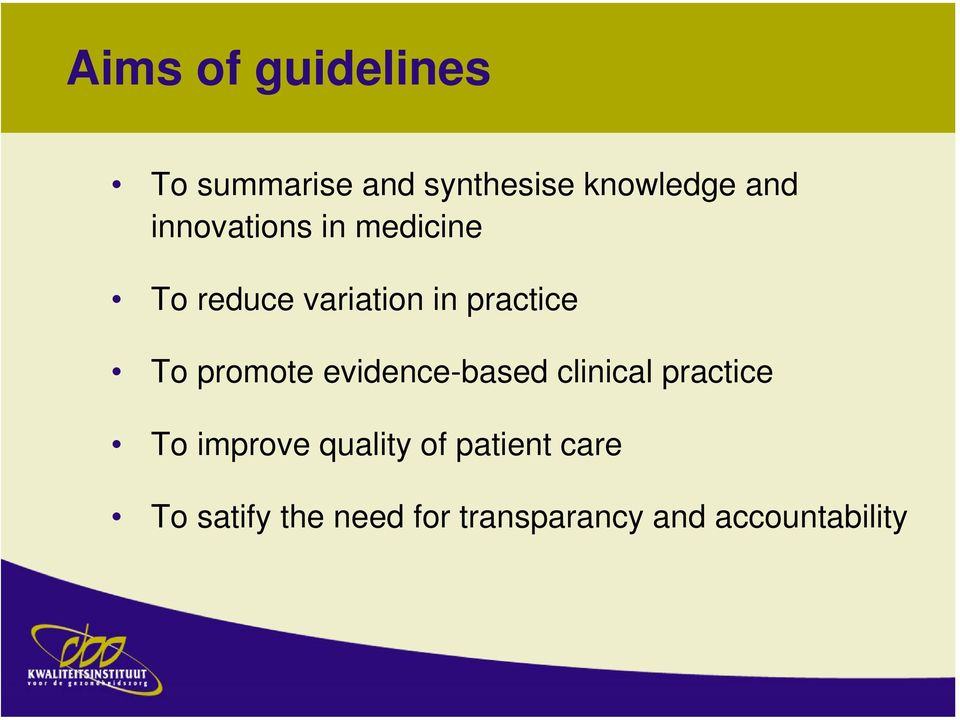 promote evidence-based clinical practice To improve quality of