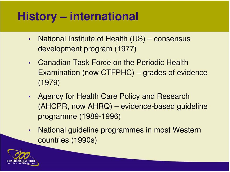 evidence (1979) Agency for Health Care Policy and Research (AHCPR, now AHRQ)