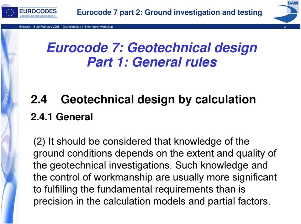 depends on the extent and quality of the geotechnical investigations.
