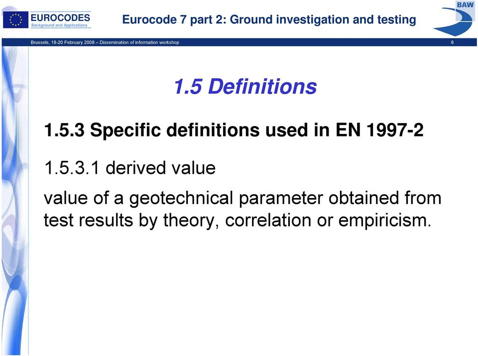 5 Definitions value of a geotechnical parameter obtained from