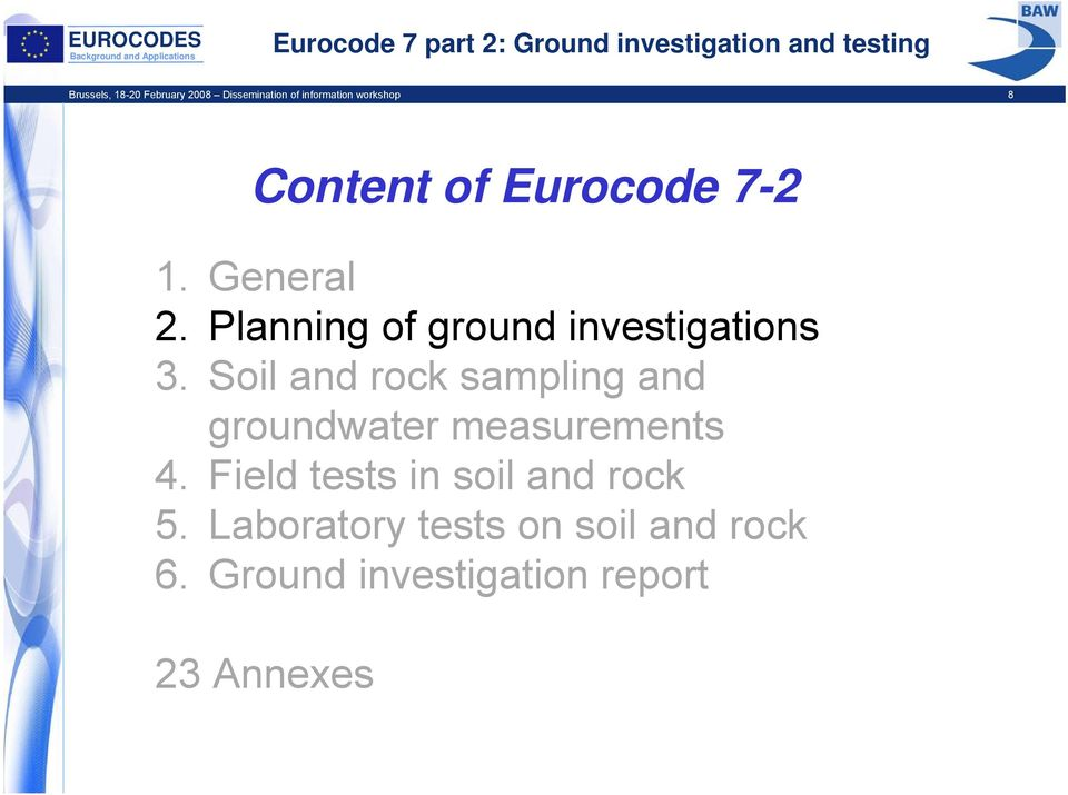 Soil and rock sampling and groundwater measurements 4.