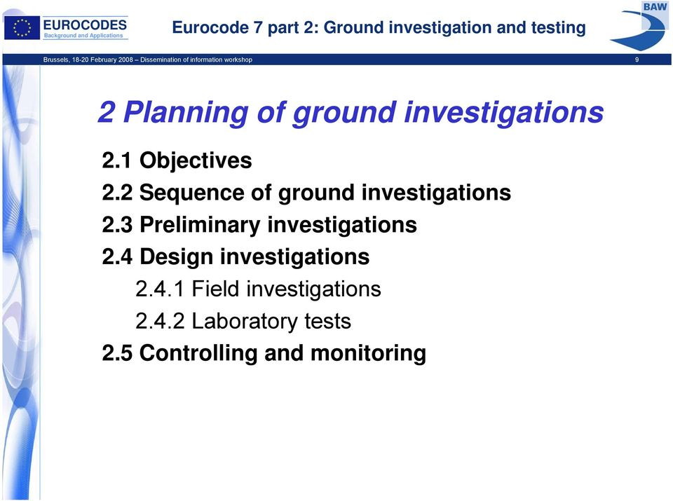 2 Sequence of ground investigations 2.3 Preliminary investigations 2.