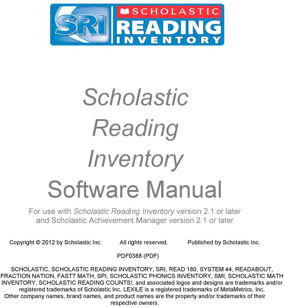 SCHOLASTIC, SCHOLASTIC READING INVENTORY, SRI, READ 180, SYSTEM 44, READABOUT, FRACTION NATION, FASTT MATH, SPI, SCHOLASTIC PHONICS INVENTORY, SMI, SCHOLASTIC MATH INVENTORY,