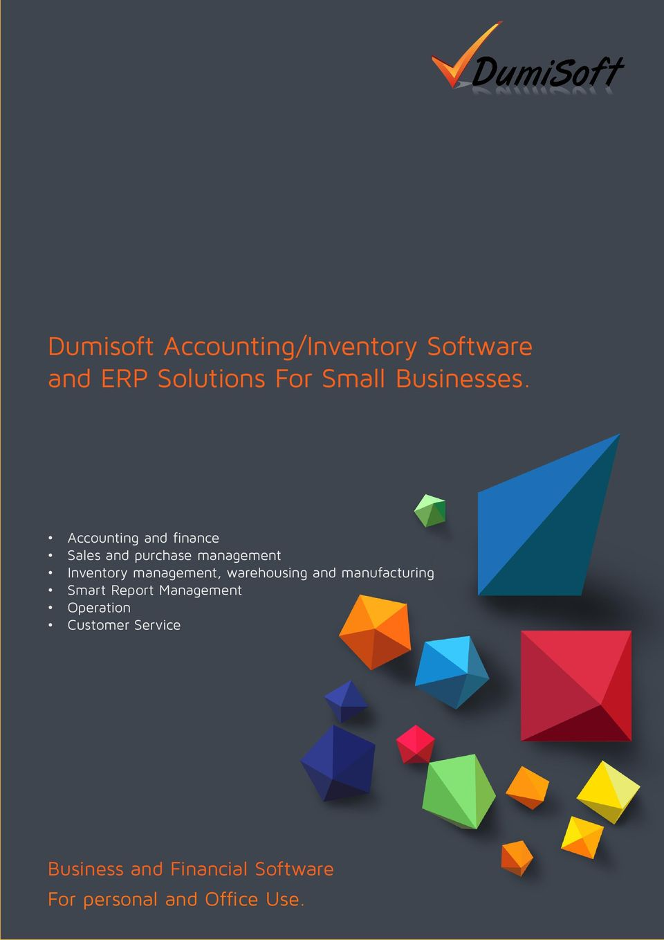 Accounting and finance Sales and purchase management Inventory