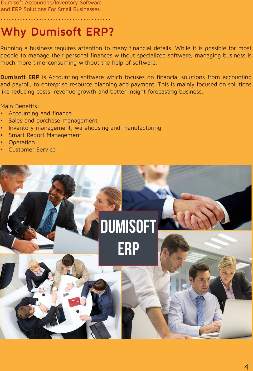 Dumisoft ERP is Accounting software which focuses on financial solutions from accounting and payroll, to enterprise resource planning and payment.