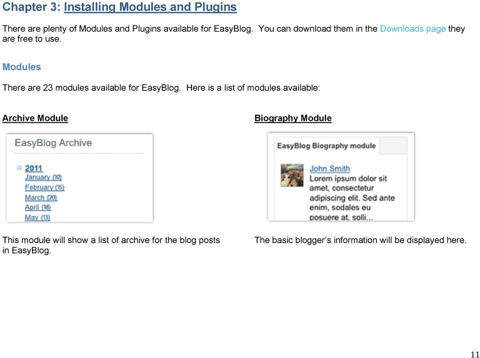 Modules There are 23 modules available for EasyBlog.