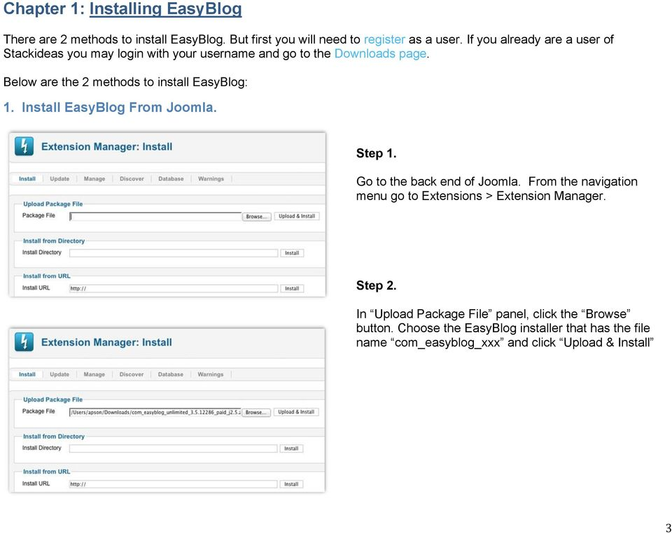 Below are the 2 methods to install EasyBlog: 1. Install EasyBlog From Joomla. Step 1. Go to the back end of Joomla.