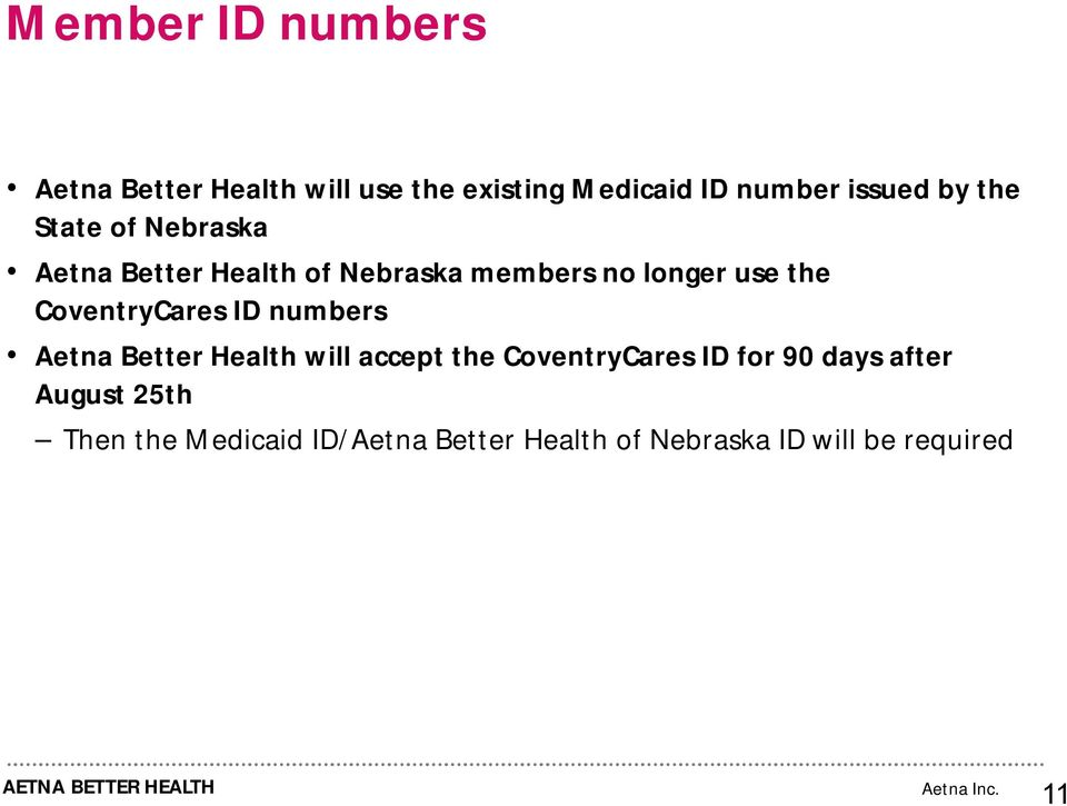 CoventryCares ID numbers Aetna Better Health will accept the CoventryCares ID for 90