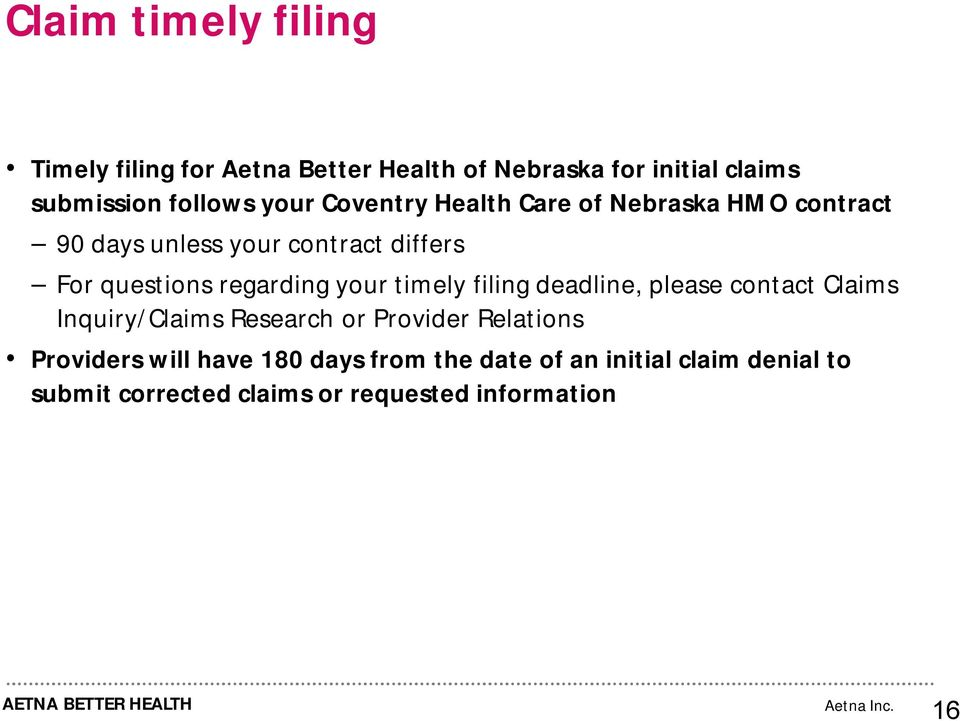 regarding your timely filing deadline, please contact Claims Inquiry/Claims Research or Provider Relations
