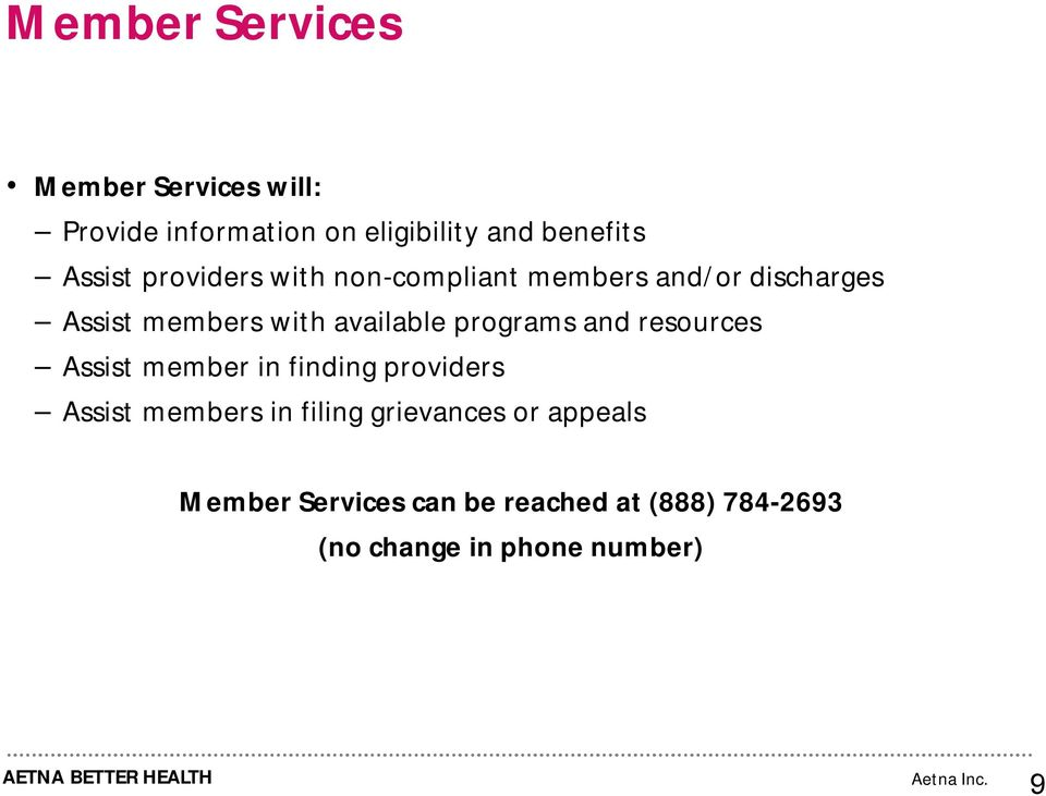 available programs and resources Assist member in finding providers Assist members in