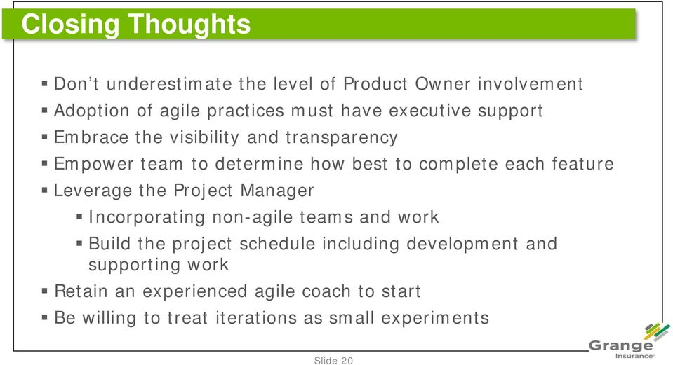Leverage the Project Manager Incorporating non-agile teams and work Build the project schedule including development