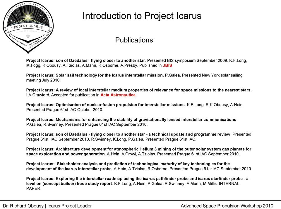 Project Icarus: A review of local interstellar medium properties of relevance for space missions to the nearest stars. I.A.Crawford. Accepted for publication in Acta Astronautica.