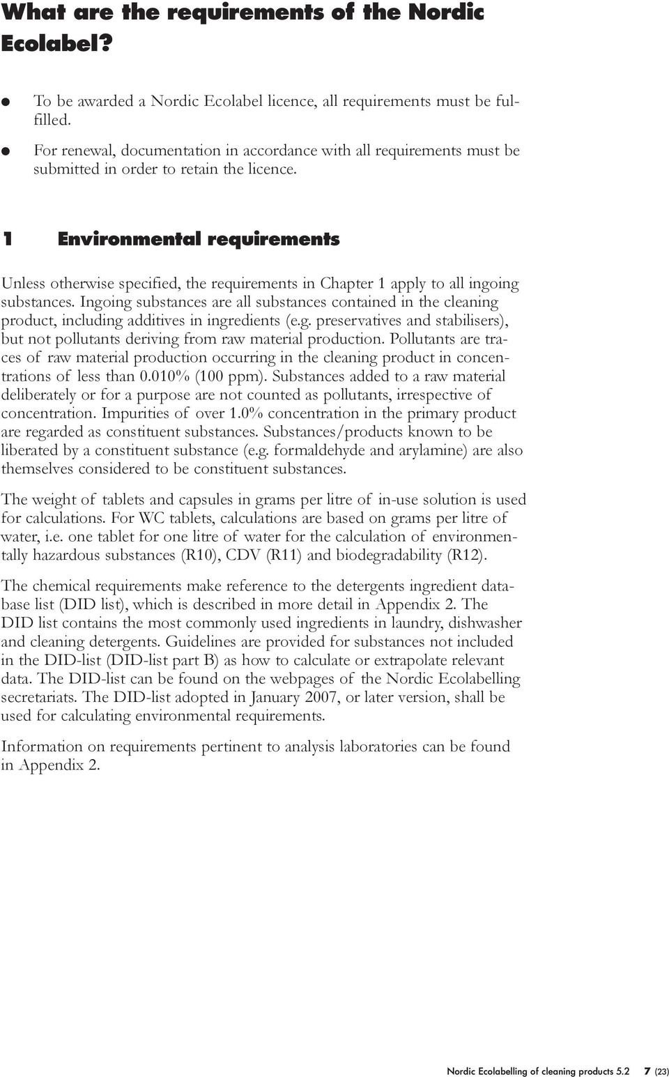 1 Environmenta requirements Uness otherwise specified, the requirements in Chapter 1 appy to a ingoing substances.