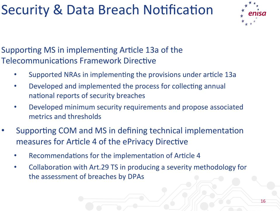 requirements and propose associated metrics and thresholds Suppor8ng COM and MS in defining technical implementa8on measures for Ar8cle 4 of the eprivacy