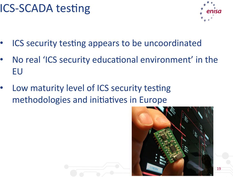 environment in the EU Low maturity level of ICS
