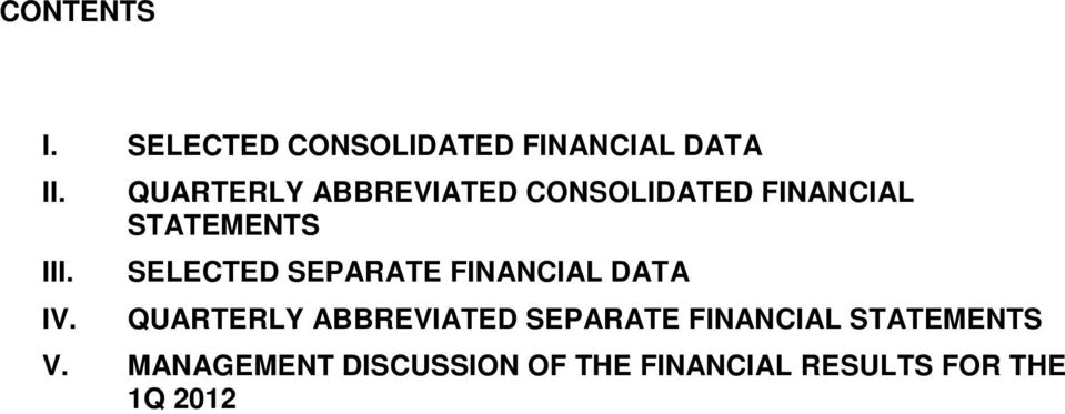 SEPARATE FINANCIAL DATA QUARTERLY ABBREVIATED SEPARATE FINANCIAL