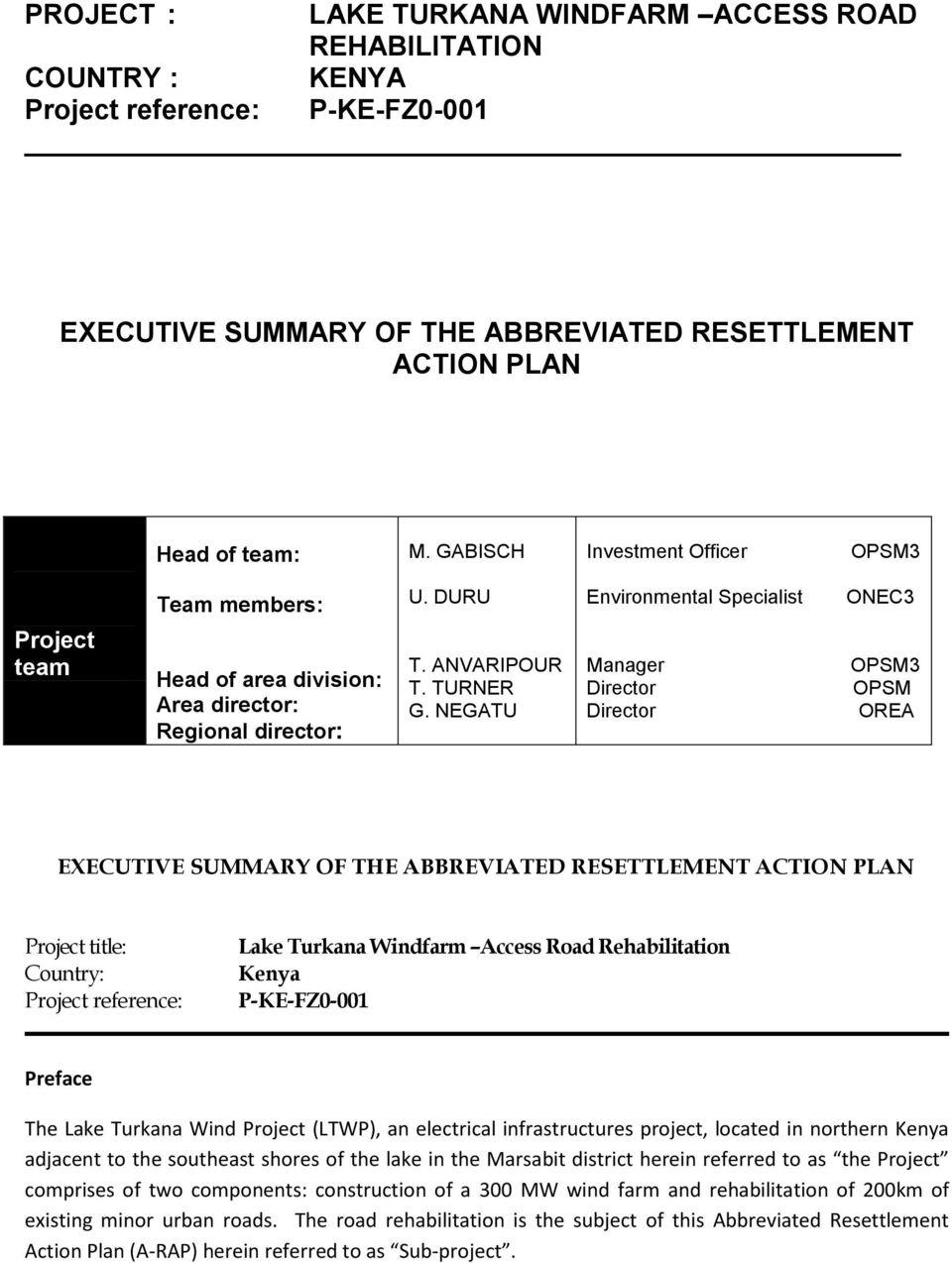 NEGATU Manager Director Director OPSM3 OPSM OREA EXECUTIVE SUMMARY OF THE ABBREVIATED RESETTLEMENT ACTION PLAN Project title: Country: Project reference: Lake Turkana Windfarm Access Road