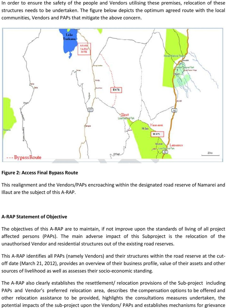 Figure 2: Access Final Bypass Route This realignment and the Vendors/PAPs encroaching within the designated road reserve of Namarei and Illaut are the subject of this A-RAP.