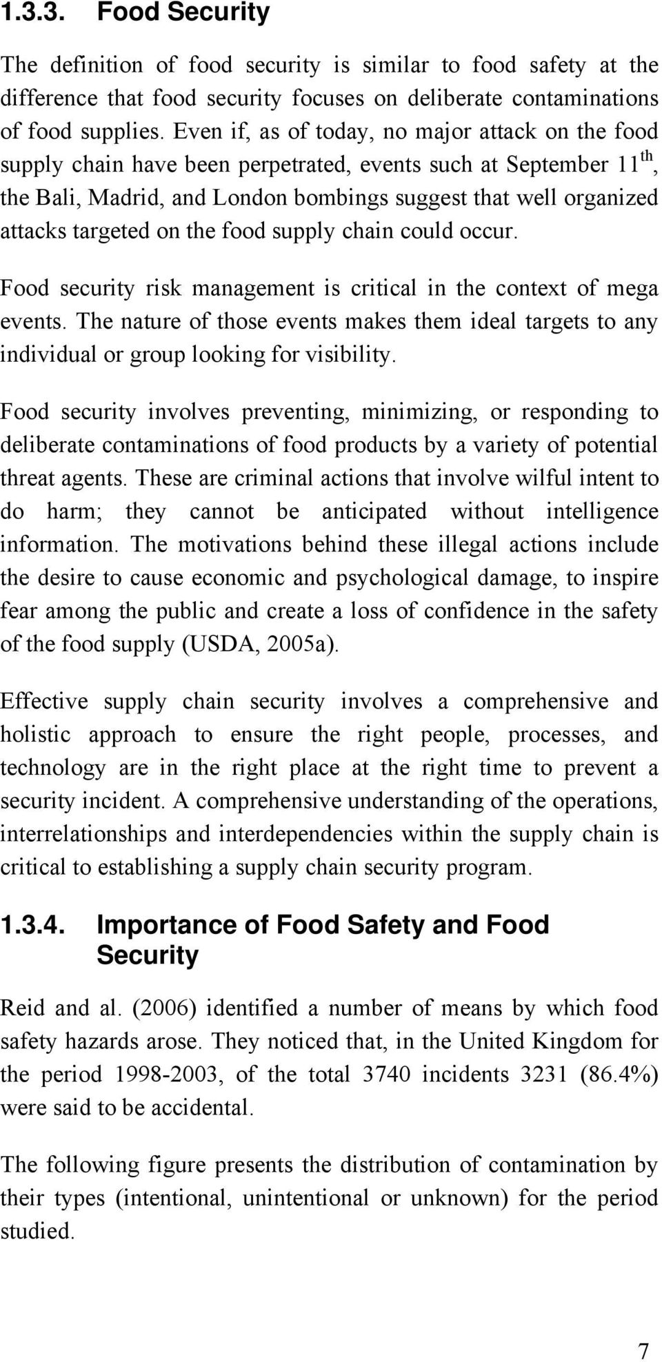 targeted on the food supply chain could occur. Food security risk management is critical in the context of mega events.