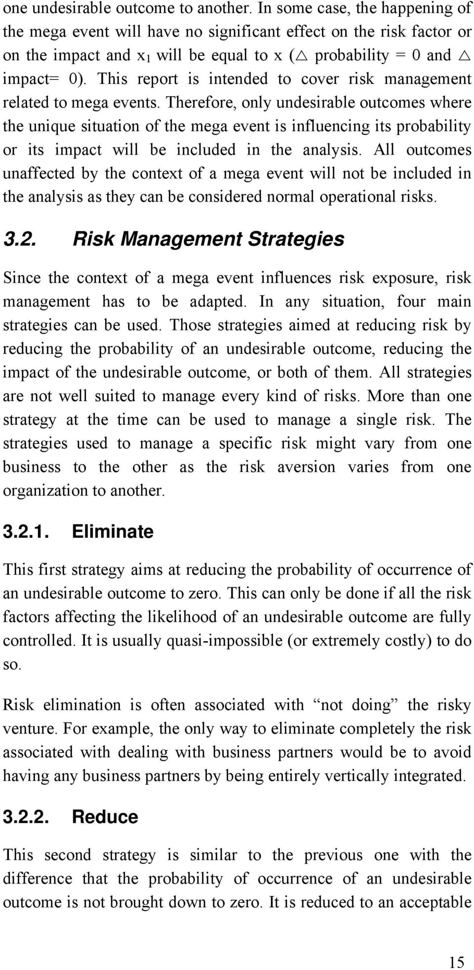 This report is intended to cover risk management related to mega events.