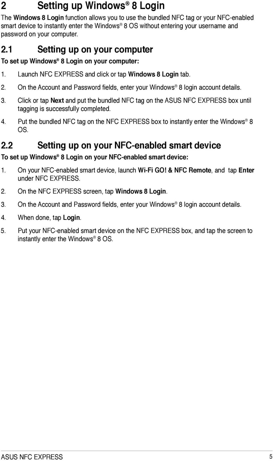 3. Click or tap Next and put the bundled NFC tag on the ASUS NFC EXPRESS box until tagging is successfully completed. 4.