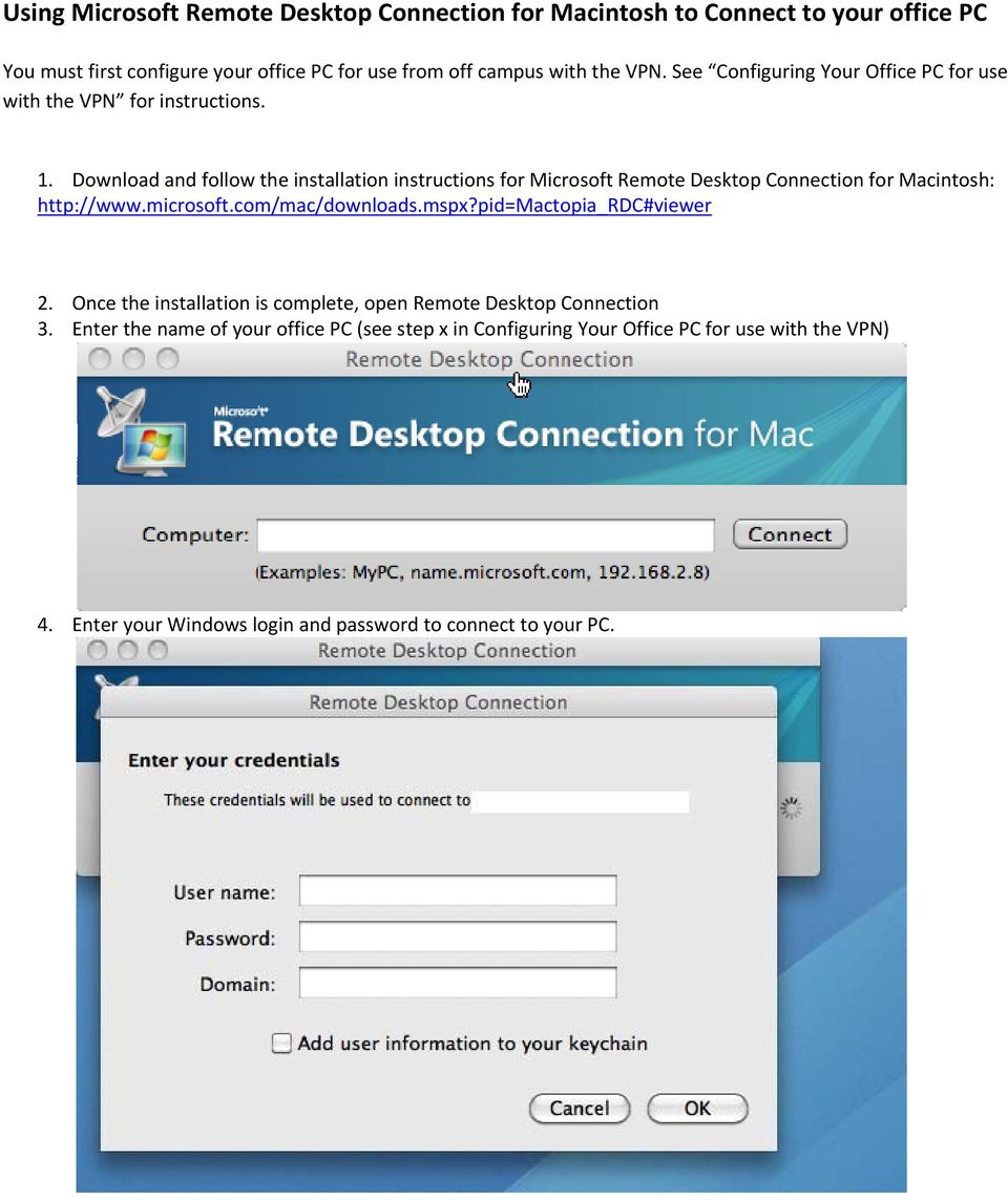 Download and follow the installation instructions for Microsoft Remote Desktop Connection for Macintosh: http://www.microsoft.com/mac/downloads.mspx?