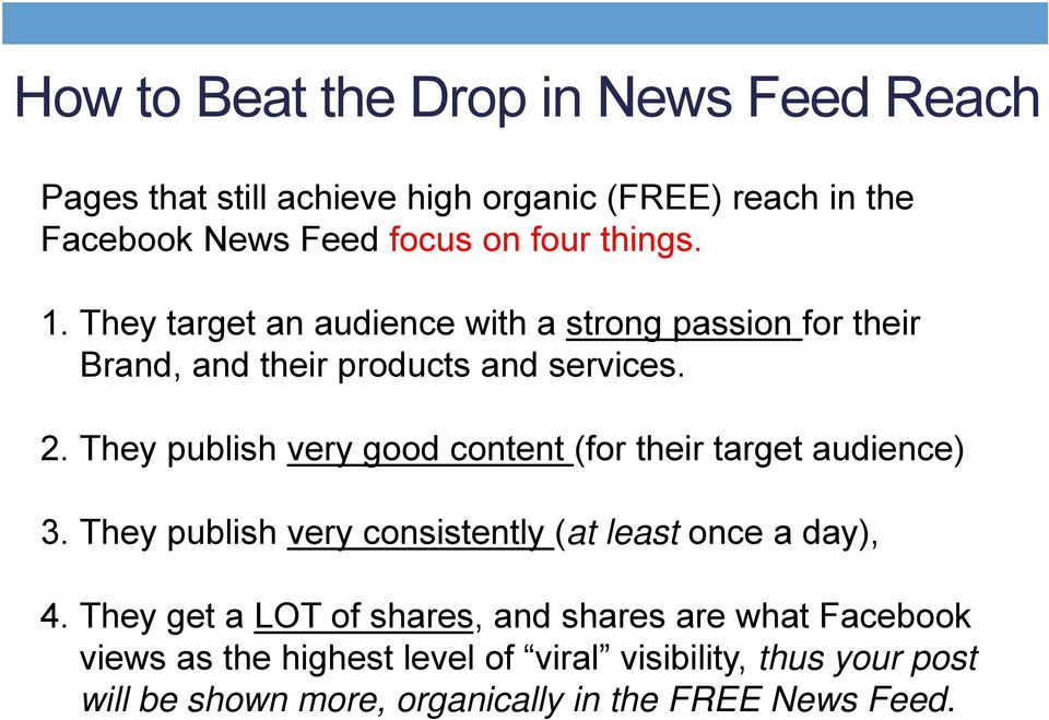 They publish very good content (for their target audience) 3. They publish very consistently (at least once a day), 4.