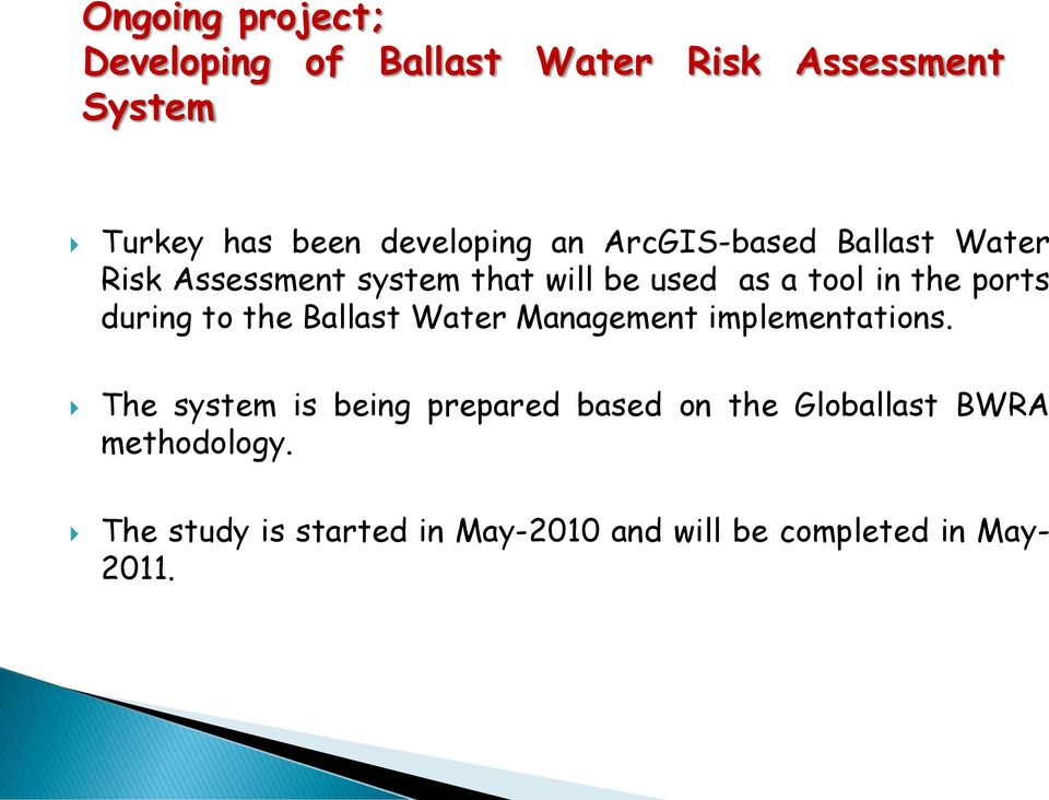 during to the Ballast Water Management implementations.
