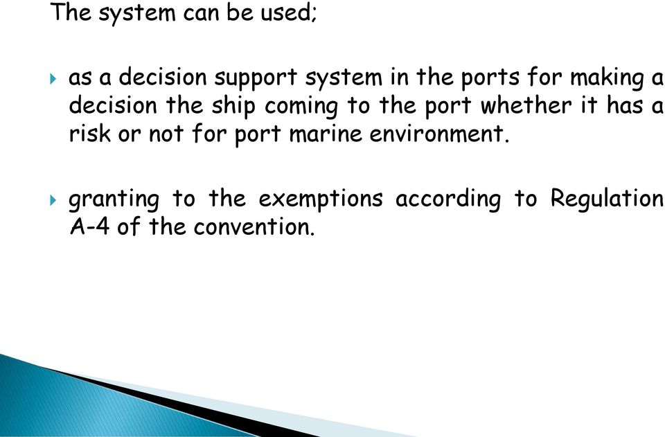 whether it has a risk or not for port marine environment.