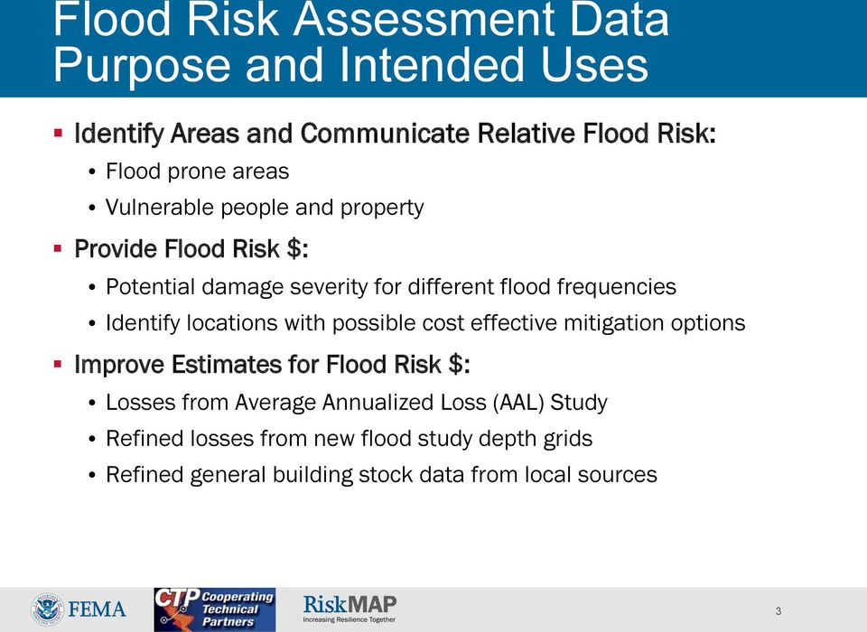 locations with possible cost effective mitigation options Improve Estimates for Flood Risk $: Losses from Average