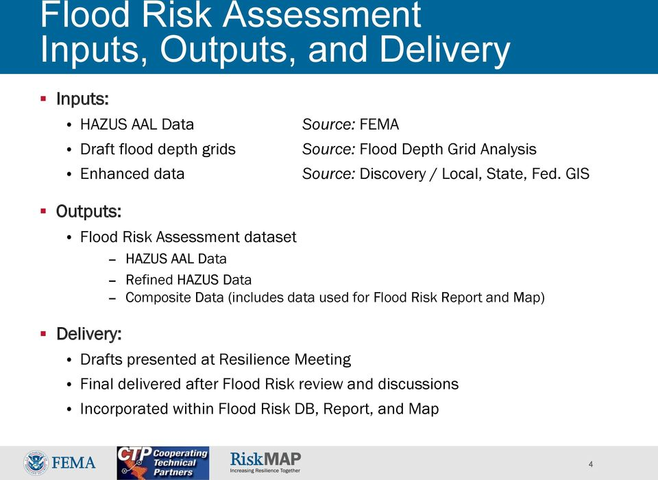 GIS Outputs: Flood Risk Assessment dataset Delivery: HAZUS AAL Data Refined HAZUS Data Composite Data (includes data used