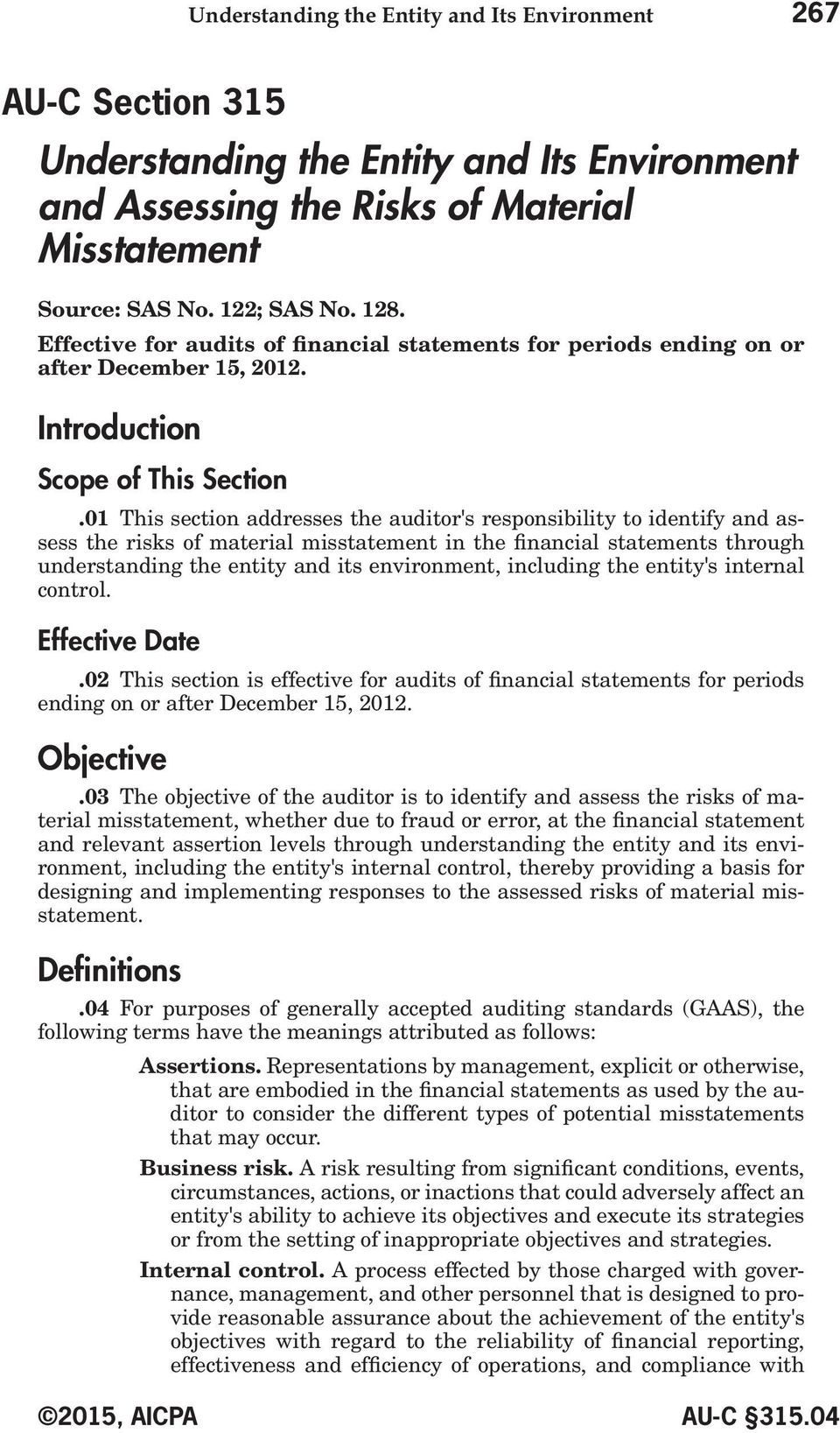 01 This section addresses the auditor's responsibility to identify and assess the risks of material misstatement in the financial statements through understanding the entity and its environment,