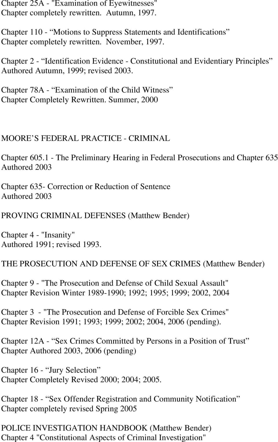 Summer, 2000 MOORE S FEDERAL PRACTICE - CRIMINAL Chapter 605.